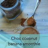Choc coconut banana smoothie