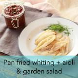 Pan fried whiting + aioli & garden salad