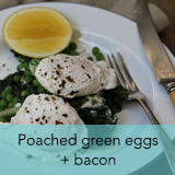 Poached green eggs and bacon