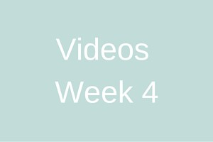 Videos - Week 4