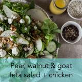 pear, walnut, goat feta salad and chicken